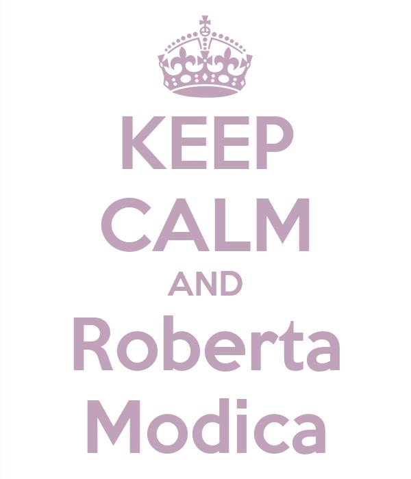 KEEP CALM AND Roberta Modica