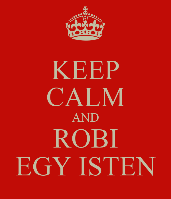 KEEP CALM AND ROBI EGY ISTEN