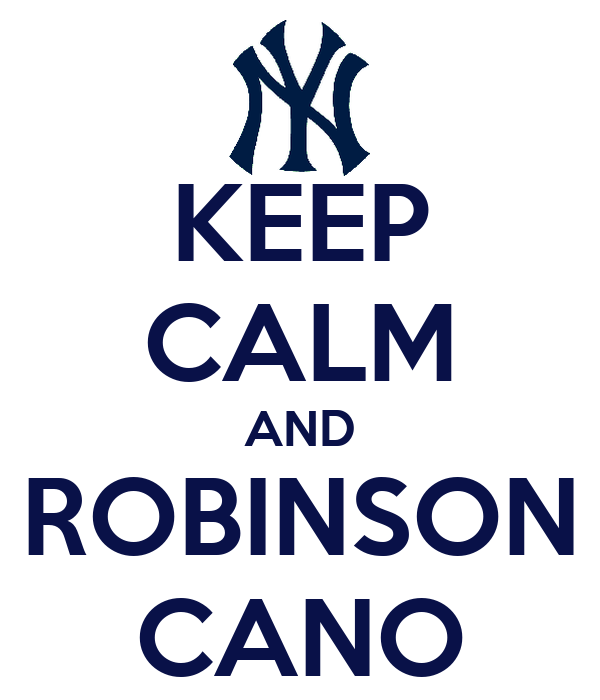 KEEP CALM AND ROBINSON CANO