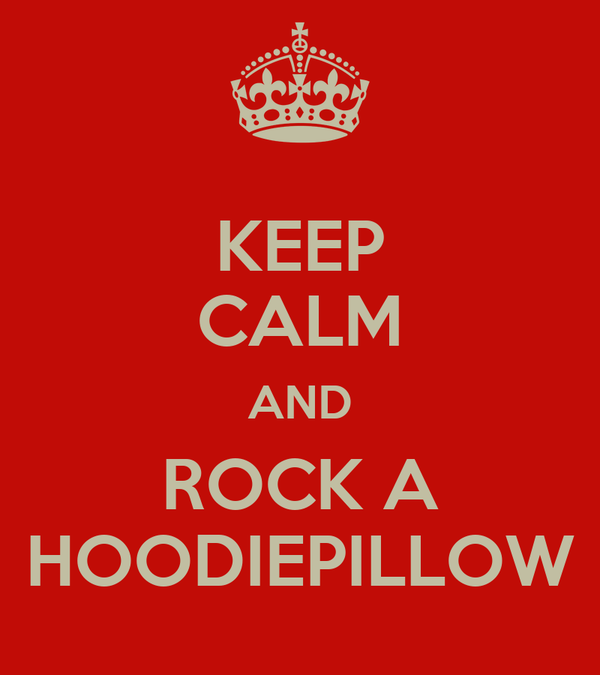 KEEP CALM AND ROCK A HOODIEPILLOW