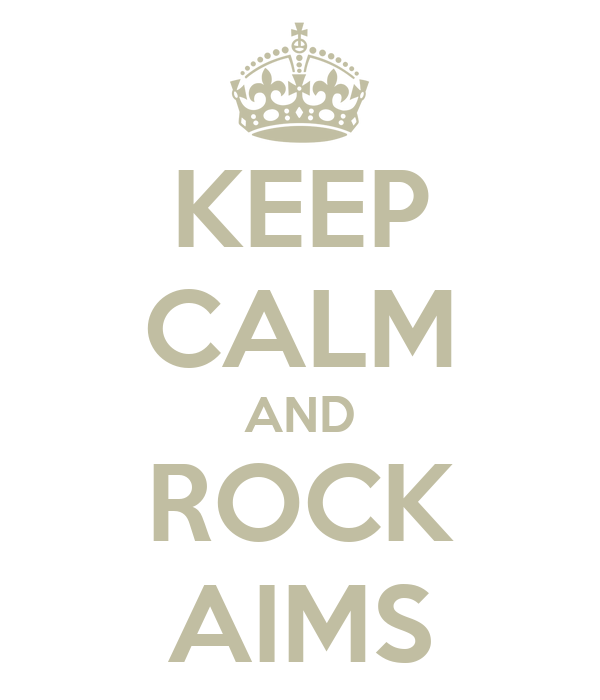 KEEP CALM AND ROCK AIMS