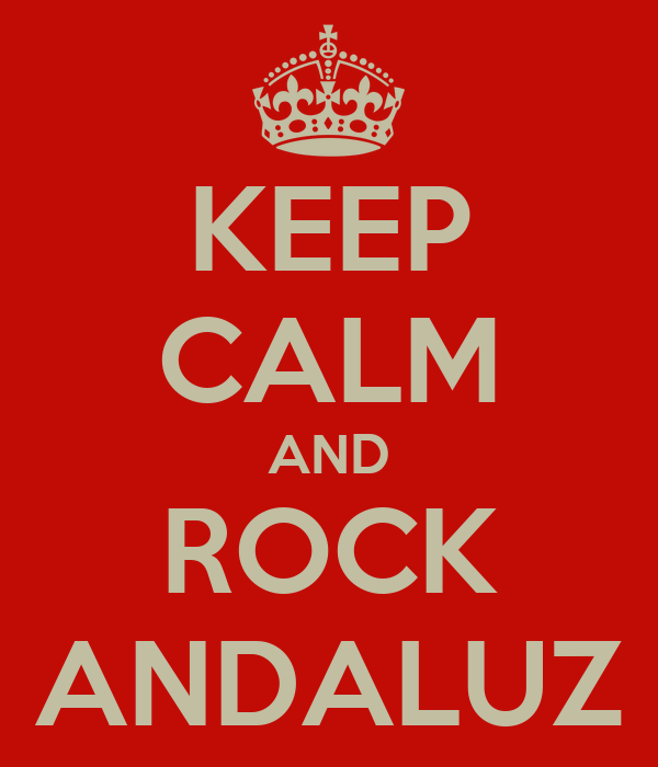 KEEP CALM AND ROCK ANDALUZ