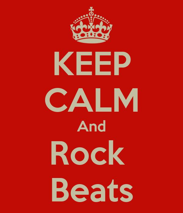 KEEP CALM And Rock  Beats