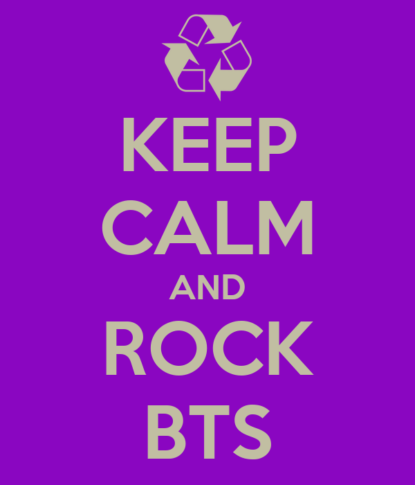 KEEP CALM AND ROCK BTS