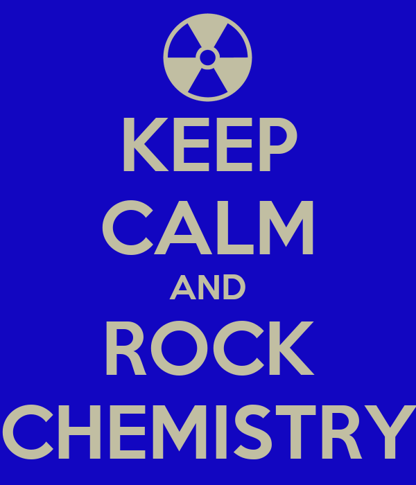 KEEP CALM AND ROCK CHEMISTRY
