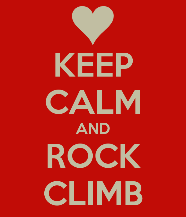 KEEP CALM AND ROCK CLIMB