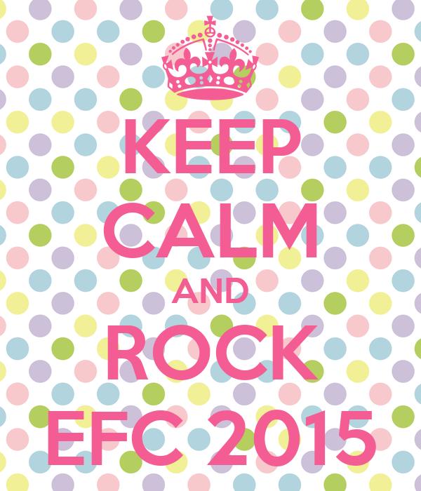 KEEP CALM AND ROCK EFC 2015