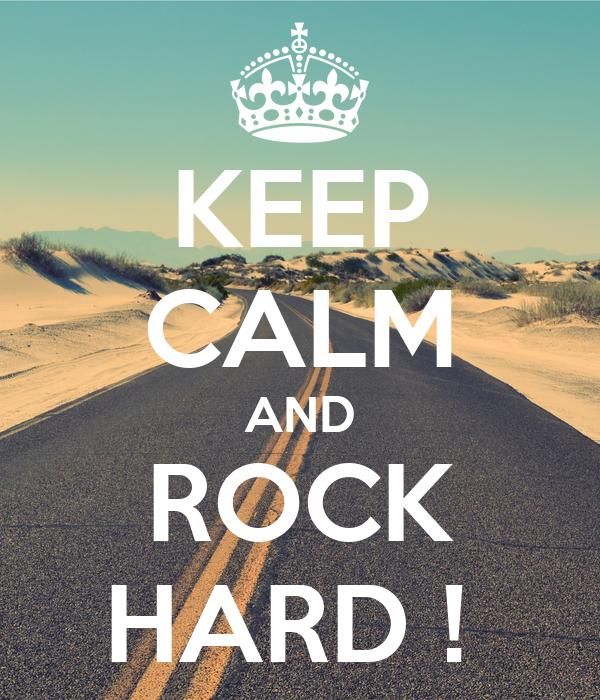KEEP CALM AND ROCK HARD !