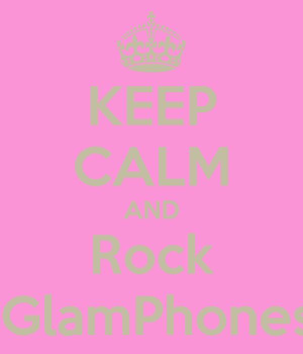 KEEP CALM AND Rock iGlamPhones