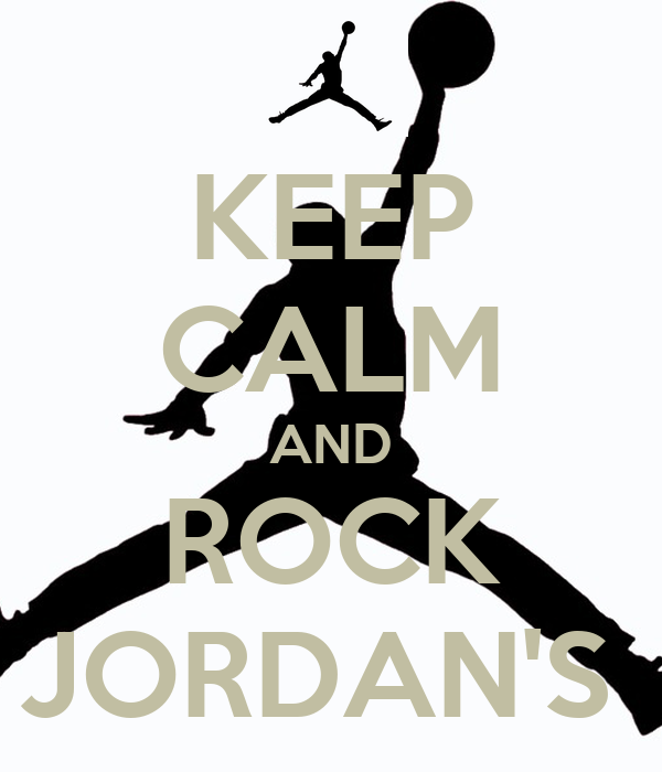 KEEP CALM AND ROCK JORDAN'S
