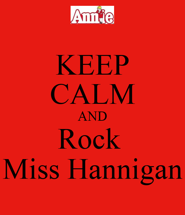 KEEP CALM AND Rock  Miss Hannigan