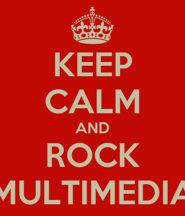 KEEP CALM AND ROCK MULTIMEDIA