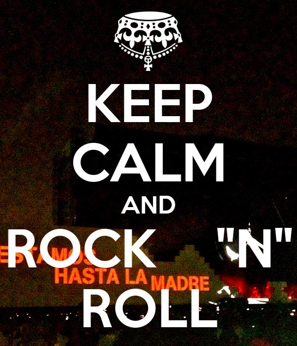 "KEEP CALM AND ROCK    ""N"" ROLL"
