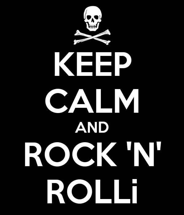 KEEP CALM AND ROCK 'N' ROLLi