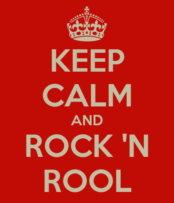 KEEP CALM AND ROCK 'N ROOL