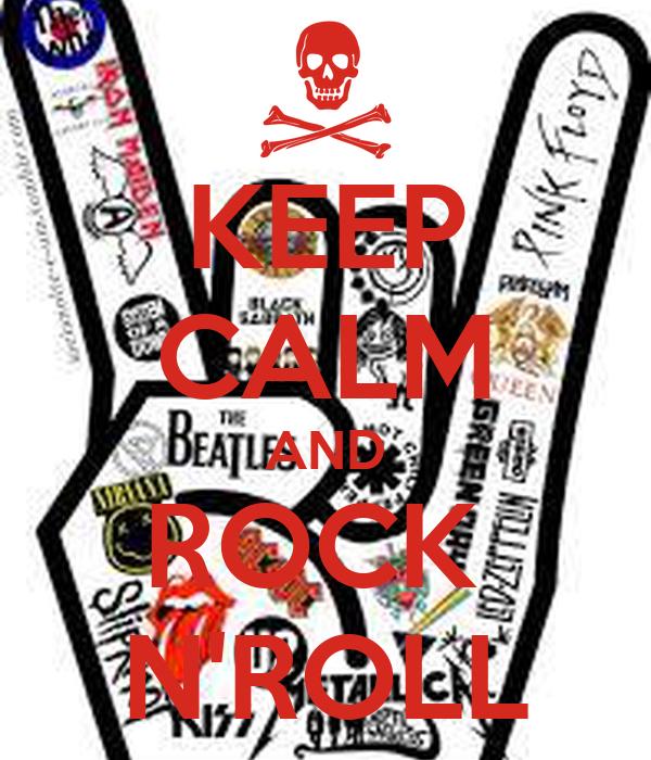 KEEP CALM AND ROCK  N'ROLL
