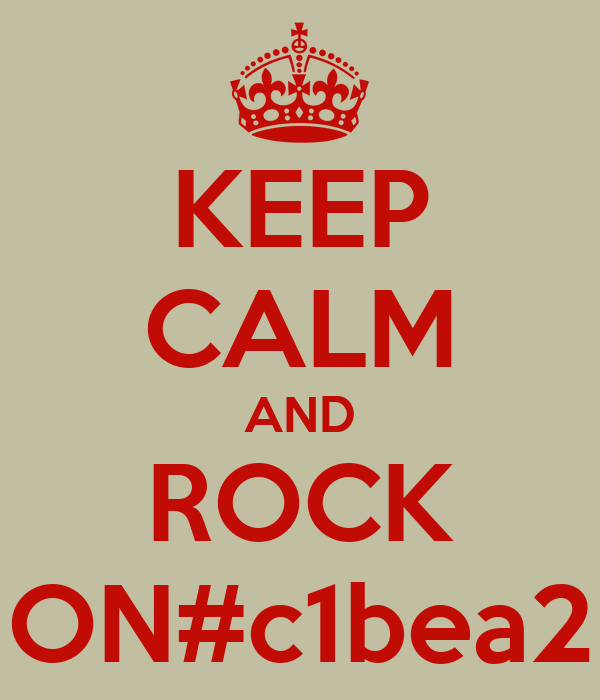 KEEP CALM AND ROCK ON#c1bea2