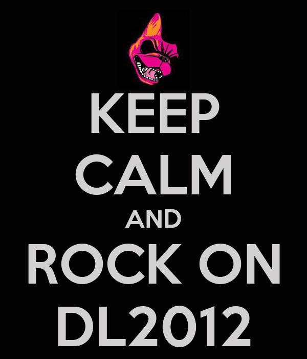 KEEP CALM AND ROCK ON DL2012