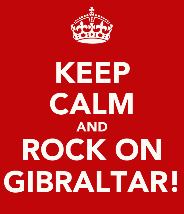 KEEP CALM AND ROCK ON GIBRALTAR!