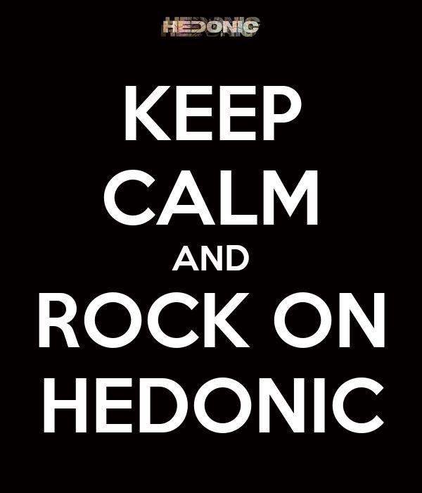 KEEP CALM AND ROCK ON HEDONIC