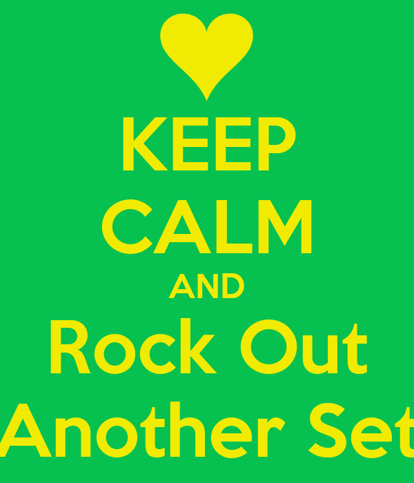 KEEP CALM AND Rock Out Another Set