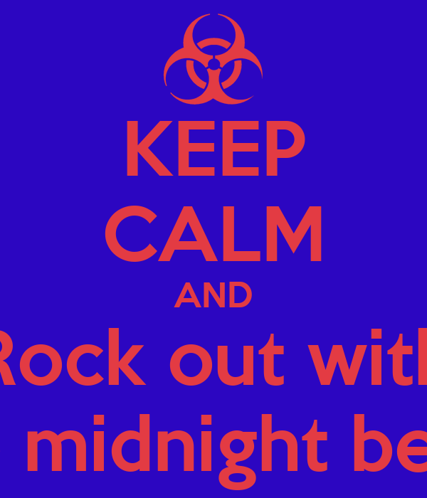 KEEP CALM AND Rock out with the midnight beast