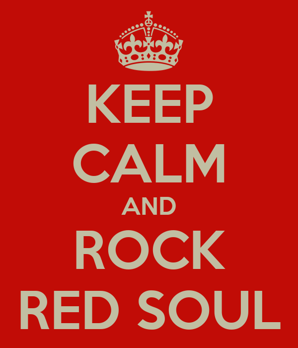 KEEP CALM AND ROCK RED SOUL