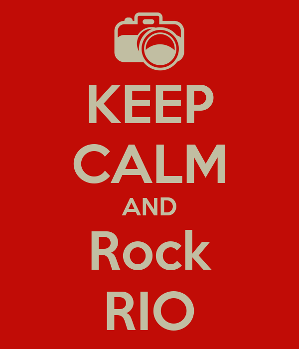 KEEP CALM AND Rock RIO