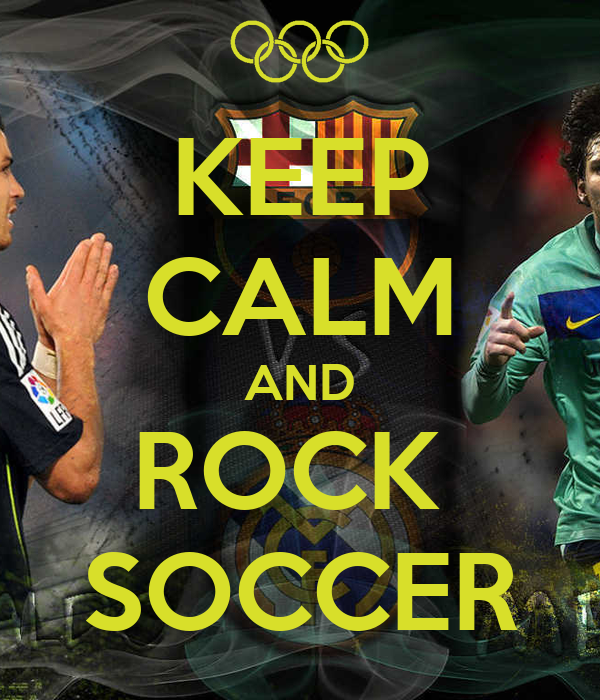KEEP CALM AND ROCK  SOCCER
