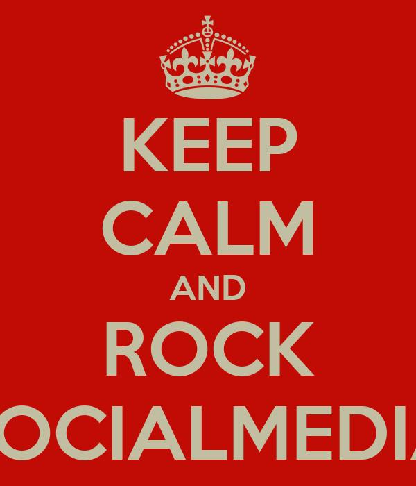 KEEP CALM AND ROCK SOCIALMEDIA
