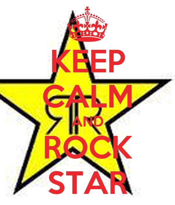 KEEP CALM AND ROCK STAR