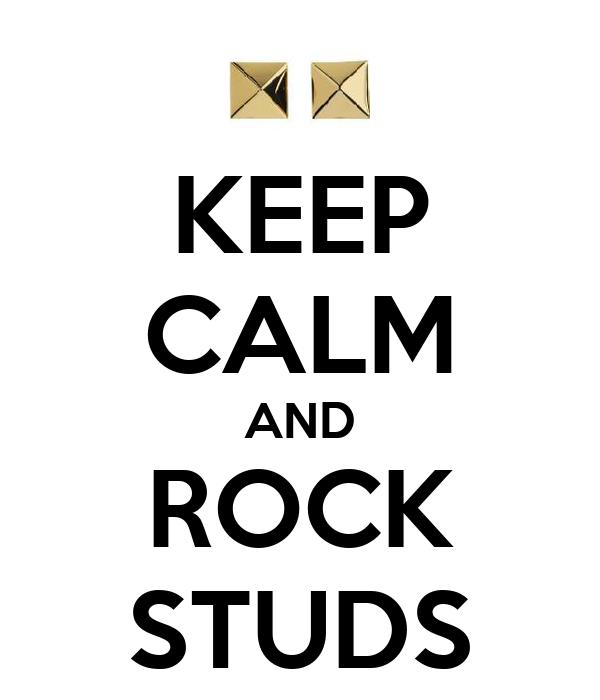KEEP CALM AND ROCK STUDS
