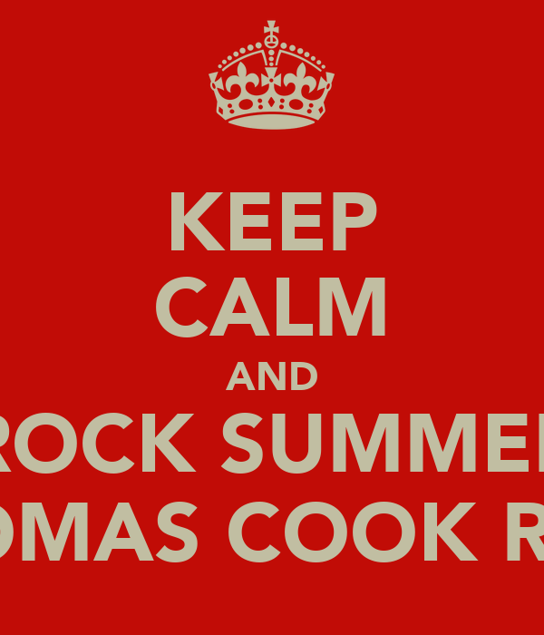KEEP CALM AND ROCK SUMMER THOMAS COOK REPS