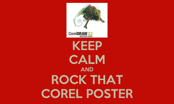 KEEP CALM AND ROCK THAT COREL POSTER