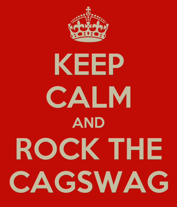 KEEP CALM AND ROCK THE CAGSWAG