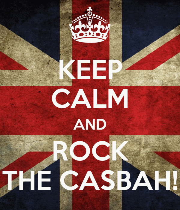 KEEP CALM AND ROCK THE CASBAH!