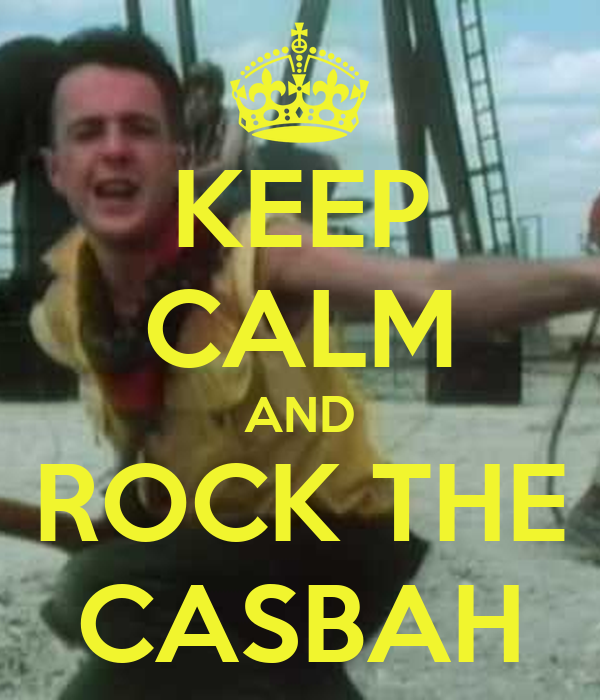KEEP CALM AND ROCK THE CASBAH