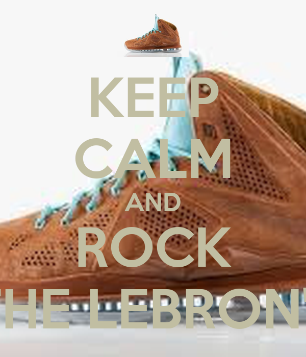 KEEP CALM AND ROCK THE LEBRON's