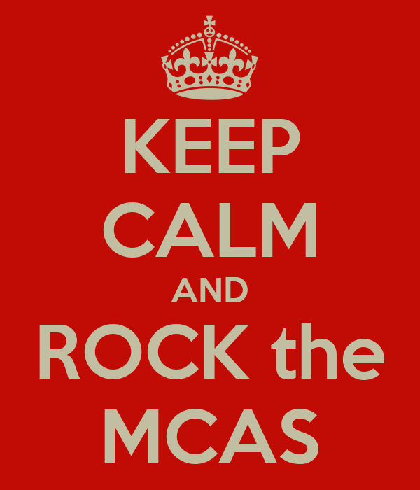 KEEP CALM AND ROCK the MCAS