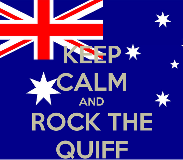KEEP CALM AND ROCK THE QUIFF