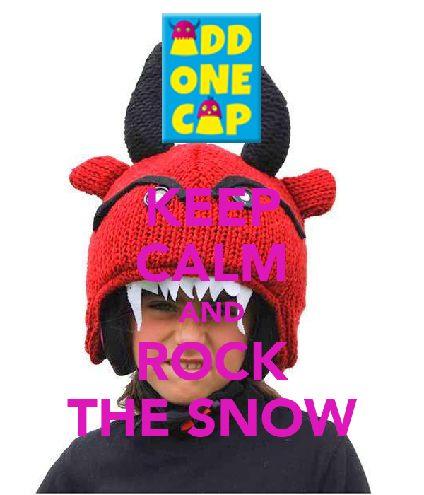 KEEP CALM AND ROCK THE SNOW