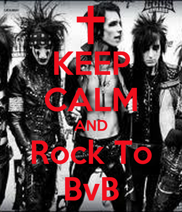 KEEP CALM AND Rock To BvB