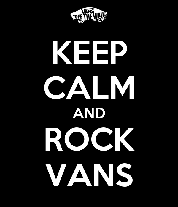 KEEP CALM AND ROCK VANS