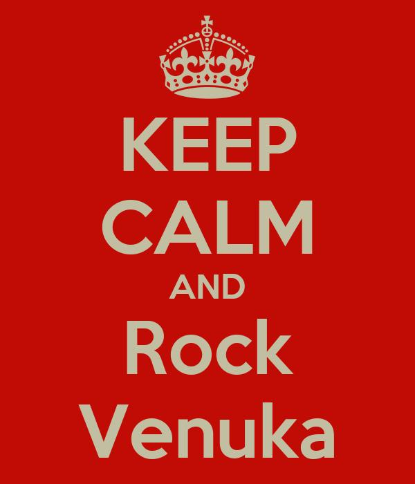 KEEP CALM AND Rock Venuka