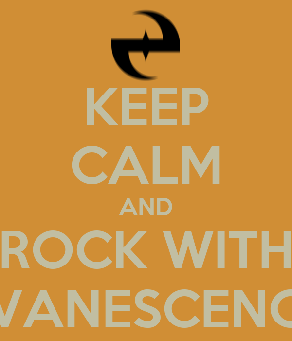 KEEP CALM AND ROCK WITH EVANESCENCE