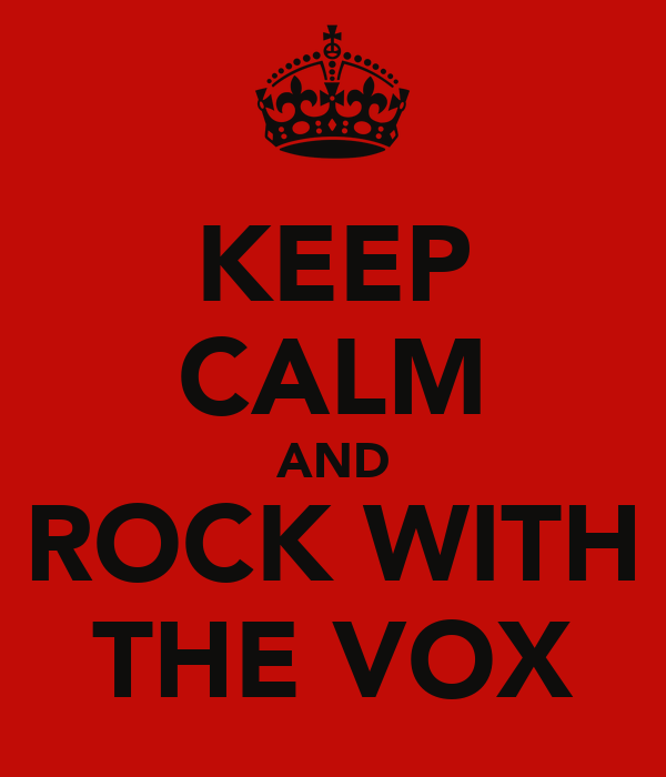 KEEP CALM AND ROCK WITH THE VOX