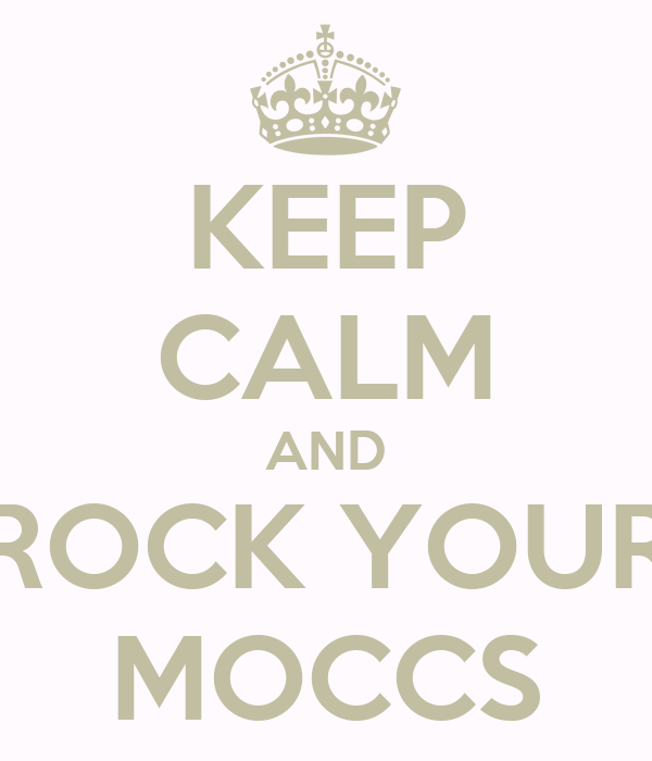 KEEP CALM AND ROCK YOUR MOCCS