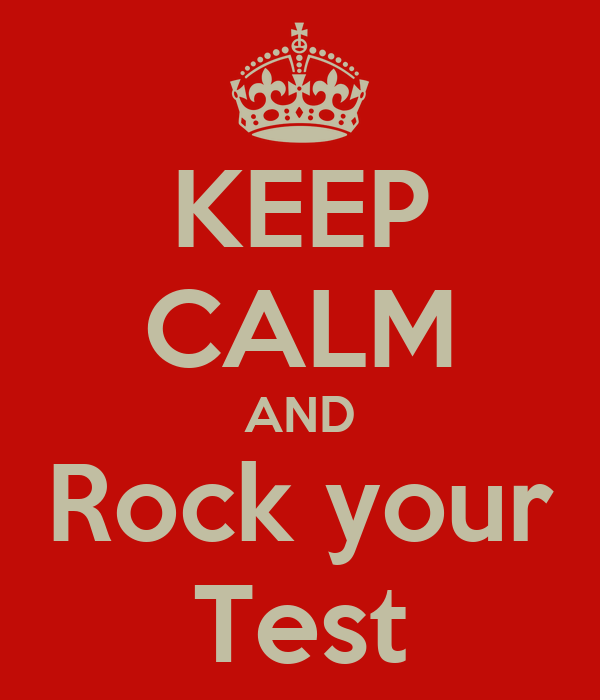 KEEP CALM AND Rock your Test