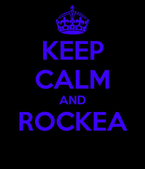 KEEP CALM AND ROCKEA