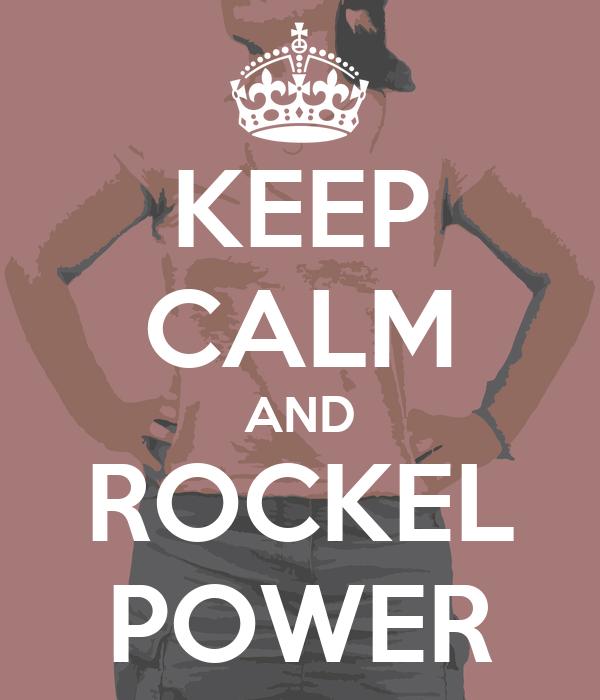 KEEP CALM AND ROCKEL POWER